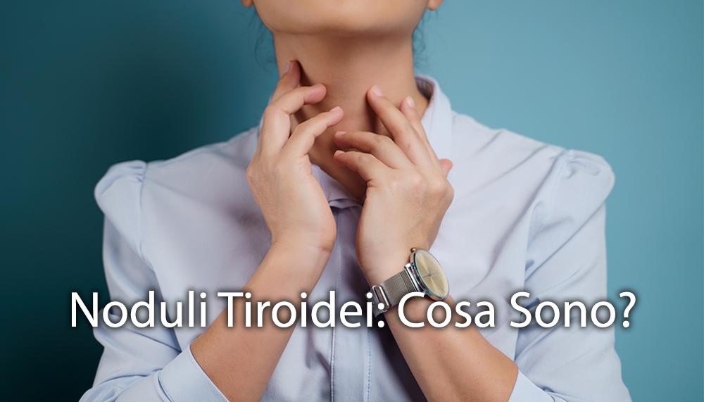 Noduli tiroidei cosa sono - dott.ssa Valentina Luotto